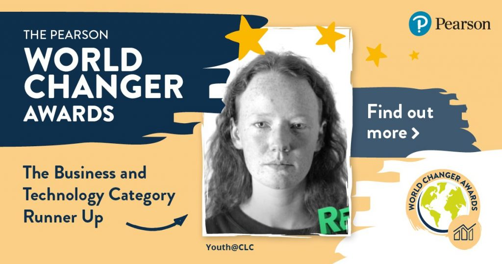 The Pearson World Changer Awards 2020, Business and Technology Category Runner up - Youth@CLC for their work on REE Rights Responder